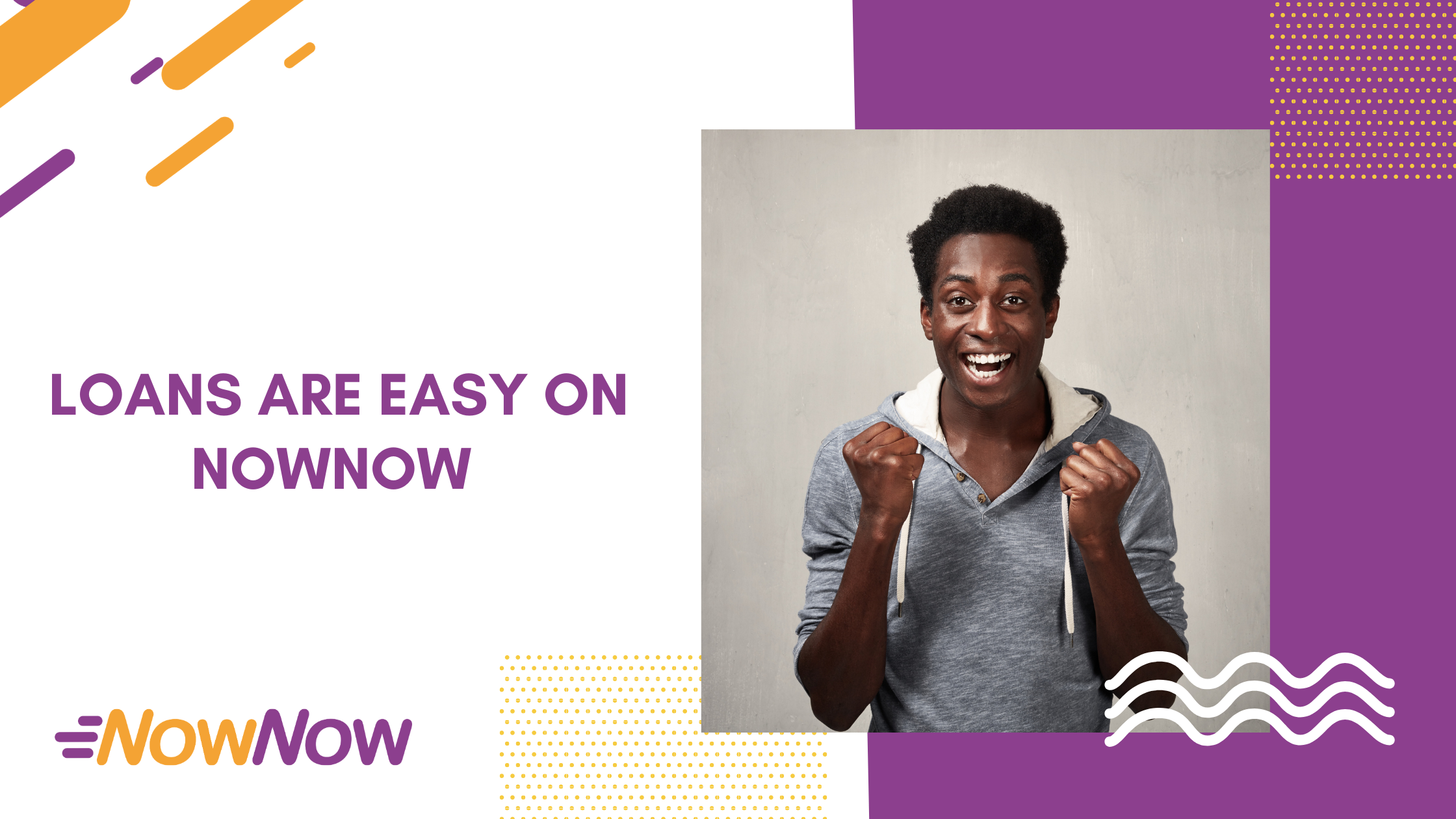 Loans are Easy on NowNow