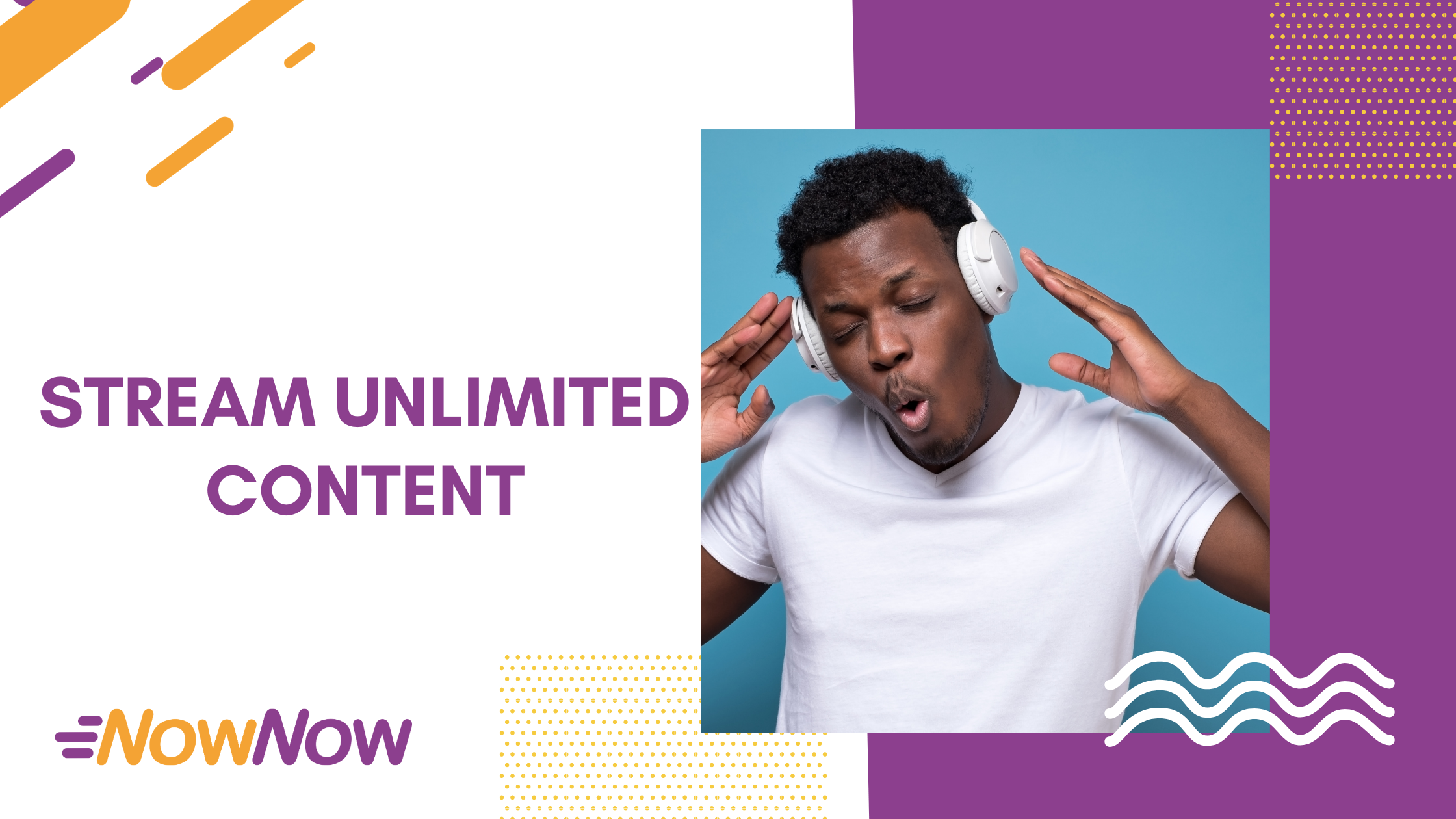 Stream Unlimited Content on NowNow