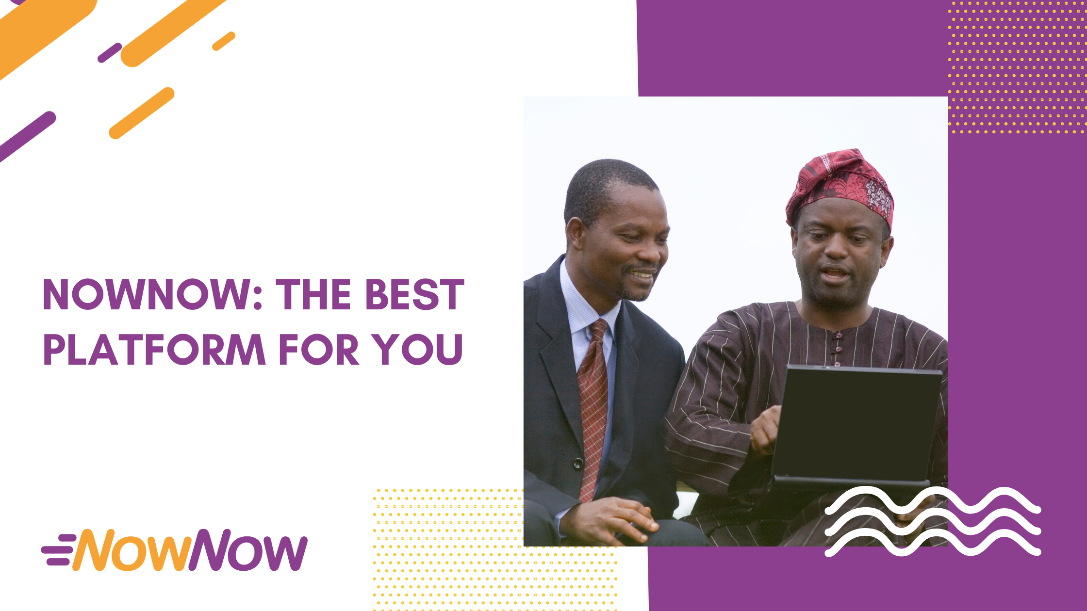 5 reasons why NowNow is the best platform for you