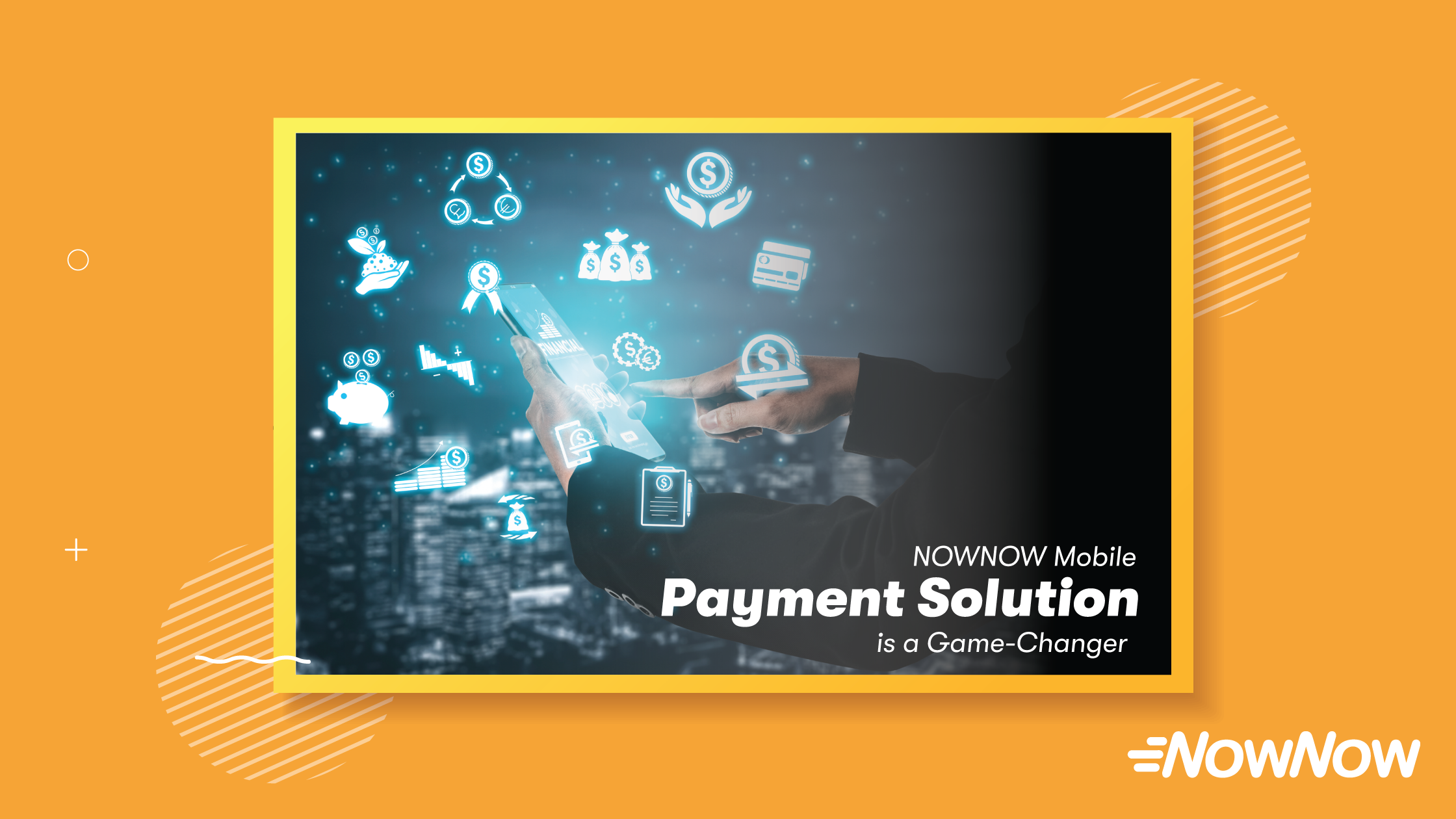 Financial Technology – NOWNOW Is A Game Changer